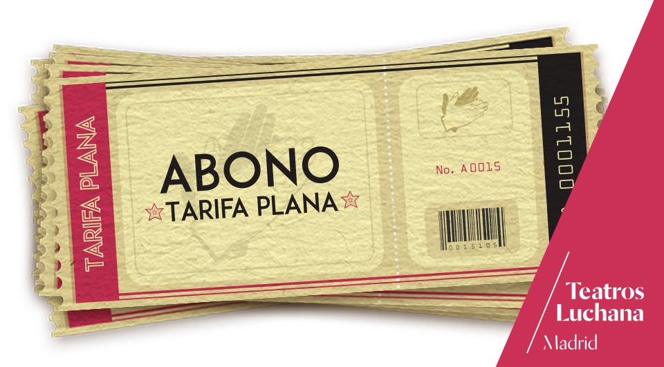 Abono Tarifa plana Teatros Luchana