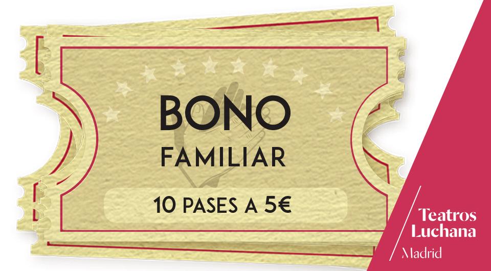 Bono familiar Teatros Luchana