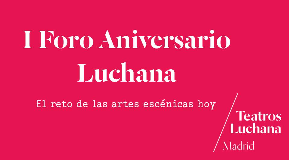 I Foro Aniversario Luchana