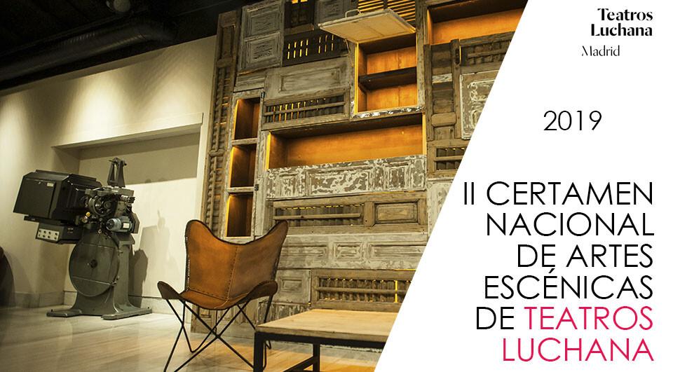 II Certamen Nacional de Artes Escénicas de Teatros Luchana